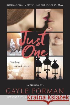 Just One...: Includes Just One Day, Just One Year, and Just One Night Gayle Forman 9780451478795
