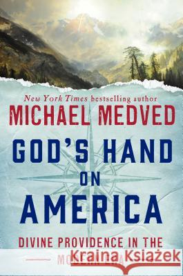 This Favored Land: American Miracles in the Modern Era Michael Medved 9780451497413 Crown Forum