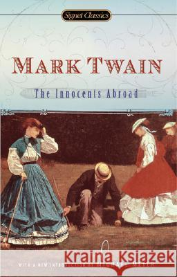 The Innocents Abroad Mark Twain Leslie Feidler Michael Meyer 9780451530493