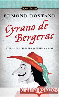 Cyrano de Bergerac: A Heroic Comedy in Five Acts Edmond Rostand Lowell Blair Eteel Lawson 9780451531988