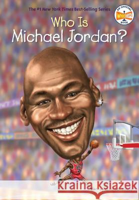 Who Is Michael Jordan? Kirsten Anderson Who Hq                                   Dede Putra 9780451532459