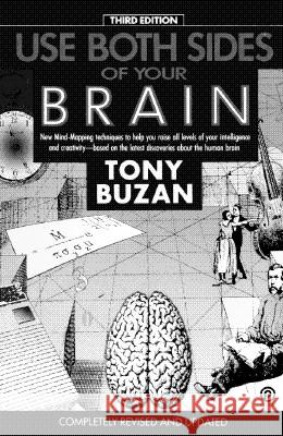 Use Both Sides of Your Brain: New Mind-Mapping Techniques, Third Edition Tony Buzan 9780452266032