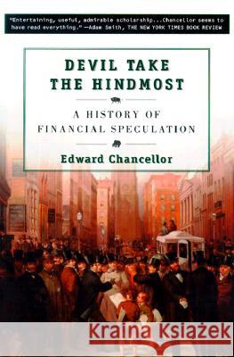 Devil Take the Hindmost: A History of Financial Speculation Edward Chancellor 9780452281806