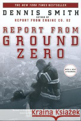 Report from Ground Zero Dennis Smith 9780452283954