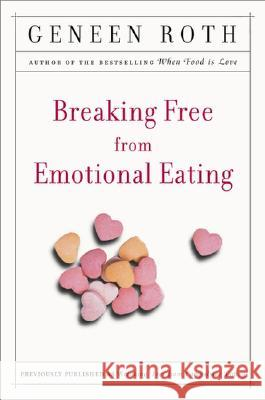 Breaking Free from Emotional Eating Geneen Roth 9780452284913