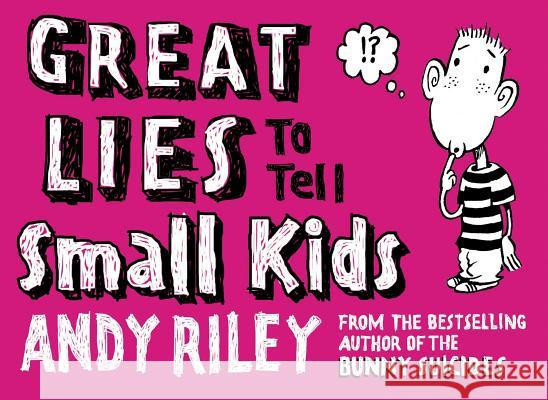 Great Lies to Tell Small Kids Andy Riley 9780452286245