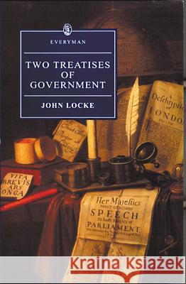 Two Treatises of Government John Locke John Yolton Mark Goldie 9780460873567 Tuttle Publishing