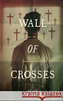 Wall of Crosses Baj Goodson 9780464930594