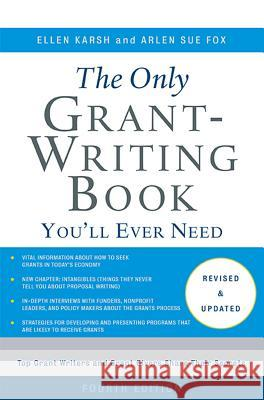 The Only Grant-Writing Book You'll Ever Need Ellen Karsh Arlen Sue Fox 9780465058938