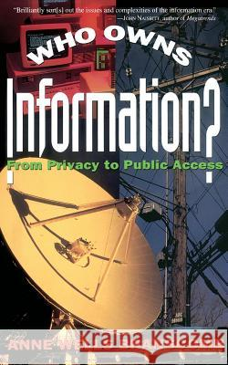 Who Owns Information?: From Privacy to Public Access Anne Wells Branscomb Branscomb                                Branscomb 9780465091447