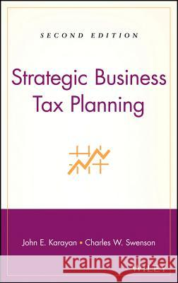 Strategic Business Tax Planning John E. Karayan Charles W. Swenson 9780470009901