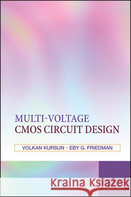 Multi-Voltage CMOS Circuit Design Volkan Kursun Eby G. Friedman 9780470010235