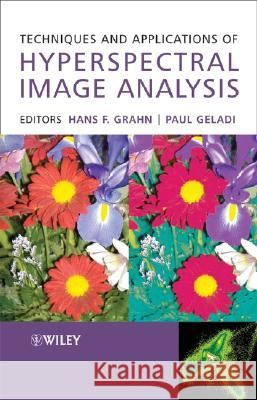 Techniques and Applications of Hyperspectral Image Analysis Hans Grahn Paul Geladi 9780470010860