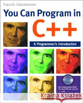 You Can Program in C++ : A Programmer's Introduction Francis Glassborow 9780470014684