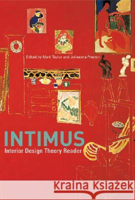 Intimus: Interior Design Theory Reader Mark Taylor Julieanna Preston 9780470015704