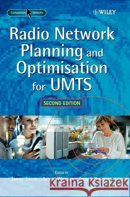 Radio Network Planning and Optimisation for UMTS Jaana Laiho Achim Wacker Tomas Novosad 9780470015759
