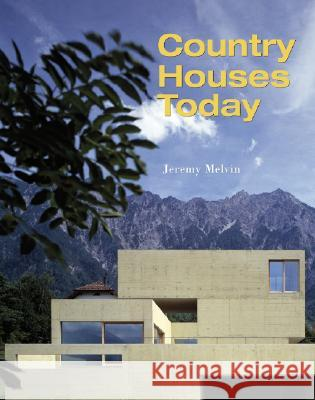 Country Houses Today Jeremy Melvin 9780470016473