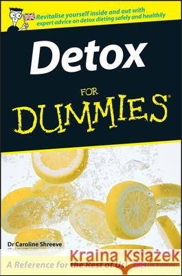Detox for Dummies Caroline M. Shreeve 9780470019085