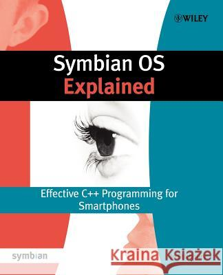 Symbian OS Explained : Effective C++ Programming for Smartphones Jo Stichbury 9780470021309
