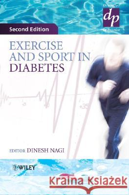 Exercise and Sport in Diabetes Dinesh Nagi 9780470022061