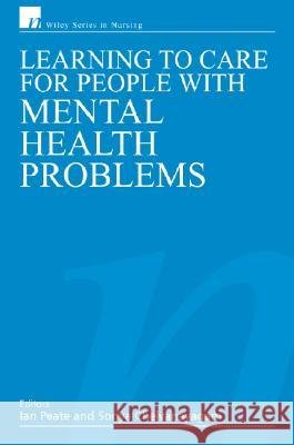 Caring for Adults with Mental Health Problems Ian Peate Sonya Chelvanayagam 9780470026298
