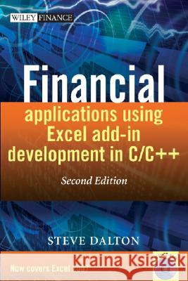 Financial Applications Using Excel Add-In Development in C / C++ [With CDROM] Steve Dalton 9780470027974