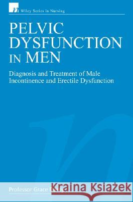 Pelvic Dysfunction in Men: Diagnosis and Treatment of Male Incontinence and Erectile Dysfunction Grace Dorey 9780470028360