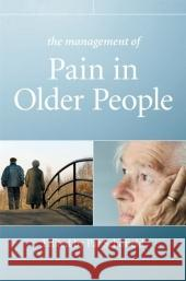 The Management of Pain in Older People Patricia Schofield 9780470033494