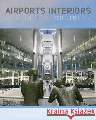 Airport Interiors: Design for Business Steve Thomas-Emberson 9780470034750