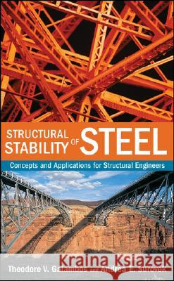 Structural Stability Steel T. V. Galambos Theodore V. Galambos Andrea E. Surovek 9780470037782