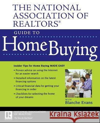 Nar Guide to Home Buying National Association Of Realtors         Blanche Evans 9780470037898