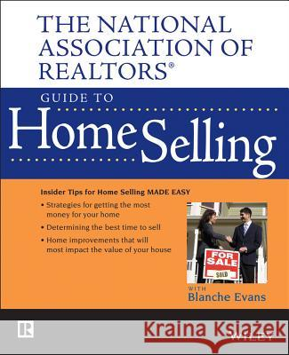 Nar Guide to Home Selling National Association of Realtors (Nar)   Blanche Evans 9780470037904