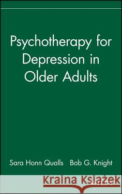 Psychotherapy for Depression in Older Adults Sara H. Qualls Bob G. Knight 9780470037973