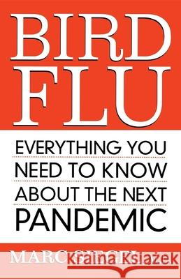 Bird Flu: Everything You Need to Know about the Next Pandemic Marc Siegel 9780470038642