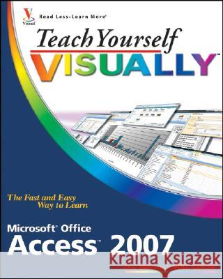 Teach Yourself Visually Microsoft Office Access 2007 Faithe Wempen 9780470045916