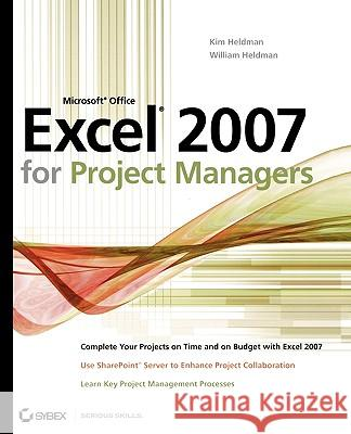 Microsoft Office Excel 2007 for Project Managers Kim Heldman William Heldman 9780470047170
