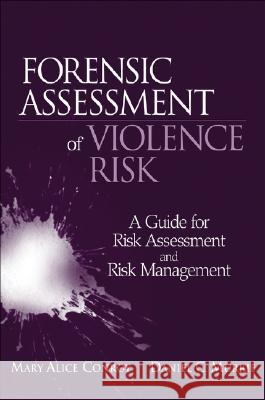 Forensic Assessment of Violence Risk: A Guide for Risk Assessment and Risk Management Mary Conroy Daniel C. Murrie 9780470049334