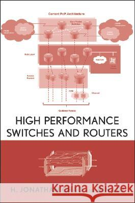 High Performance Switches and Routers H. Jonathan Chao Bin Liu 9780470053676