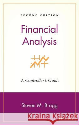 Financial Analysis: A Controller's Guide Steven M. Bragg 9780470055182