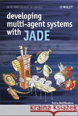 Developing Multi-Agent Systems with JADE Fabio Luigi Bellifemine Giovanni Caire Dominic Greenwood 9780470057476