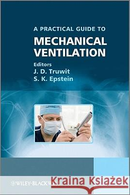 A Practical Guide to Mechanical Ventilation  9780470058077