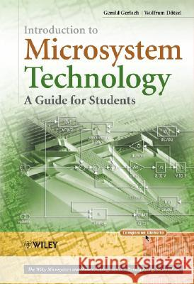 Introduction to Microsystem Technology : A Guide for Students Gerald Gerlach Wolfram Dotzel Darte Ma1/4ller 9780470058619