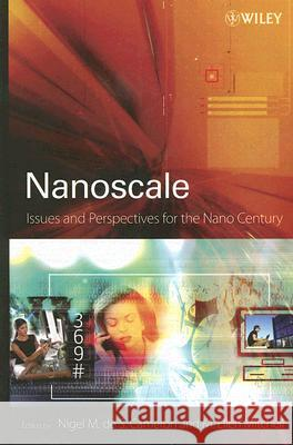 Nanoscale: Issues and Perspectives for the Nano Century Nigel M. de S. Cameron M. Ellen Mitchell 9780470084199