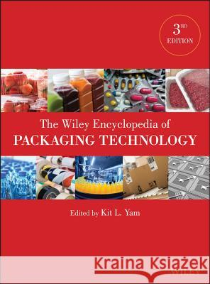 The Wiley Encyclopedia of Packaging Technology Kit L. Yam 9780470087046