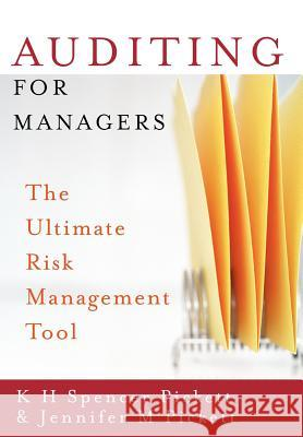 Auditing for Managers: The Ultimate Risk Management Tool K. H. Spencer, Int Pickett Jennifer M. Pickett 9780470090985