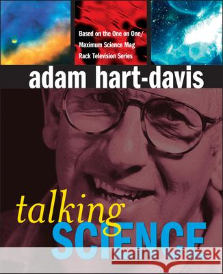 Talking Science Adam Hart Davis Adam Hart-Davis 9780470093023 John Wiley & Sons