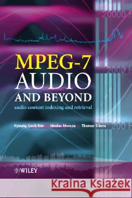 Mpeg-7 Audio and Beyond: Audio Content Indexing and Retrieval Hyoung-Gook Kim Nicolas Moreau 9780470093344