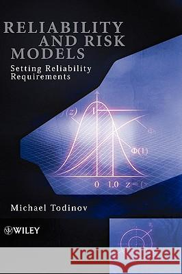 Reliability and Risk Models M. T. Todinov 9780470094884
