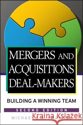 Mergers and Acquisitions Deal-Makers: Building a Winning Team Michael E. S. Frankel 9780470098158