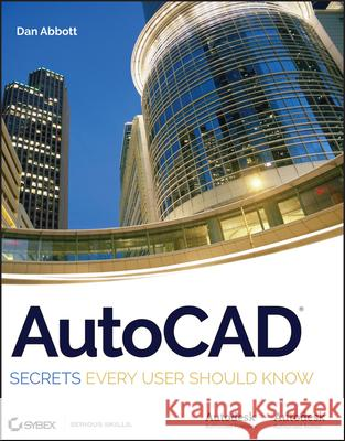 AutoCAD: Secrets Every User Should Know Dan Abbott 9780470109939